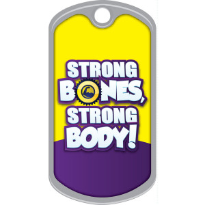 Metal Brag Tags - Strong Bones, Strong Body