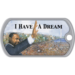 Metal Brag Tags - I Have A Dream