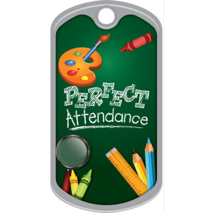 Metal Brag Tags - Perfect Attendance, Art