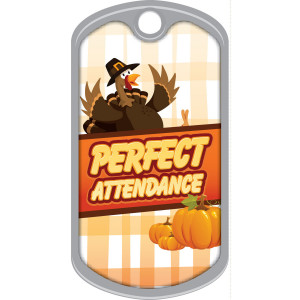Metal Brag Tags - Perfect Attendance, Thanksgiving