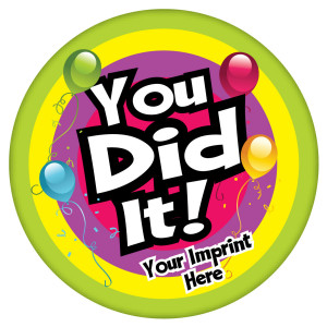 Custom Circular Statement Magnet- You Did It!