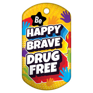 Dog Brag Tags - Be Happy, Brave, Drug Free